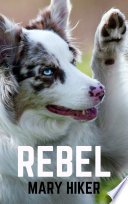 Rebel: A Shady Springs Dog Mystery