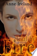 Trial by Fire But Almost As Soon As She