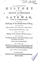 a complete history of the origin and progress of the late war from its commencement to the exchange of the ratifications of peace between great britain france and spain etc