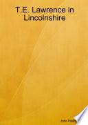 T E  Lawrence in Lincolnshire