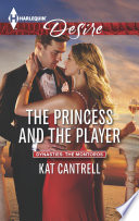 The Princess And The Player : to a royal romance! now that her family...