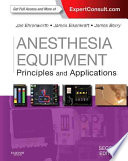 Anesthesia Equipment Principles and Applications  Expert Consult  Online and Print  2