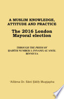 A Muslim Knowledge Attitude And Practice The 2016 London Mayoral Election