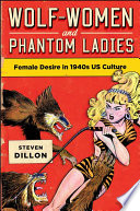 Wolf-Women and Phantom Ladies Culture Popular Culture In The 1940s Is Organized