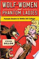 Wolf Women and Phantom Ladies