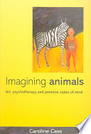 Imagining Animals : therapy and child psychotherapy. it examines...
