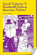 Social Criticism and Nineteenth-Century American Fictions A Deep Impact On American Writers And Their