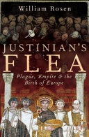 Justinian's Flea : organism collided with the world's mightiest empire....