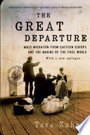 The Great Departure  Mass Migration from Eastern Europe and the Making of the Free World