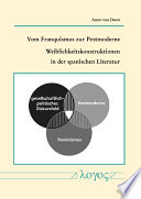 Vom Franquismus zur Postmoderne : Weiblichkeitskonstruktionen in der spanischen Literatur