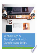 Web Design And Development With Google Apps Script