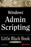Windows Admin Scripting Little Black Book