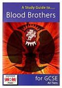 Study Guide to Blood Brothers for GCSE
