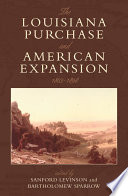 The Louisiana Purchase And American Expansion 1803 1898