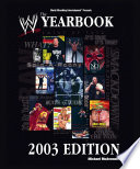 The World Wrestling Entertainment Yearbook 2003 Edition : heroes. icon vs. icon. the...