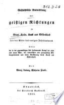 Geschichtliche Entwickelung der geistigen Richtungen in Staat, Kirche, Kunst und Wissenschaft seit der Mitte des vorigen Jahrhunderts. Oder der in der gegenwärtigen Zeit...
