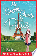 My Secret Guide to Paris  A Wish Novel
