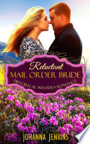 Reluctant Mail Order Bride Historical Western Romance