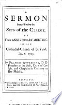 A Sermon Preach d Before the Sons of the Clergy  At Their Anniversary Meeting In The Cathedral Church of St  Paul  Dec  6  1709