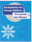 Eurhythmics for Young Children: Six Lessons for Winter