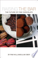 Raising the Bar  The Future of Fine Chocolate