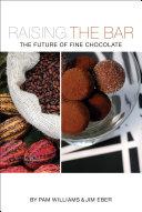 Raising the Bar: The Future of Fine Chocolate
