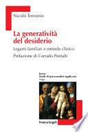 La generativit   del desiderio  Legami familiari e metodo clinico