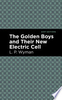 The Golden Boys and Their New Electric Cell Book PDF