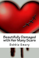 Beautifully Damaged with Her Many Scars