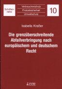 Die grenzüberschreitende Abfallverbringung nach europäischem und deutschem Recht