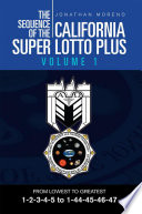 The Sequence Of The California Super Lotto Plus Volume 1 : made for you a book that contains every...