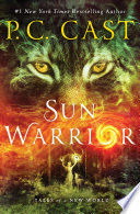 Sun Warrior by P. C. Cast