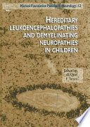 Hereditary Leukoencephalopathies And Demyelinating Neuropathies In Children book