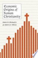 Economic Origins of Roman Christianity
