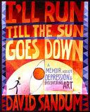 I ll Run Till the Sun Goes Down