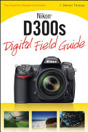 Nikon D300s Digital Field Guide