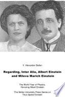 Regarding Inter Alia Albert Einstein And Mileva Marich Einstein Stefan University Press Series On Thus Spoke Einstein Issn 1550 4115