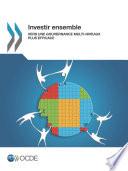 Investir ensemble Vers une gouvernance multi-niveaux plus efficace