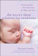 The No Cry Sleep Solution for Newborns  Amazing Sleep from Day One     For Baby and You