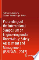 Proceedings Of The International Symposium On Engineering Under Uncertainty Safety Assessment And Management Iseusam 2012