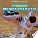 Investigating Why Animals Shed Their Skin Their Skin
