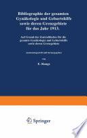 Bibliographie der gesamten Gynaekologie und Geburtshilfe sowie deren Grenzgebiete für das Jahr 1913