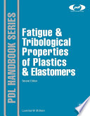Fatigue and Tribological Properties of Plastics and Elastomers