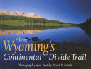 Along Wyoming s Continental Divide Trail The State Of Wyoming Scott