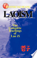Laoism  The Complete Teachings of Lao Zi