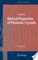 Optical Properties Of Photonic Crystals : crystals. it deals not only with the properties...