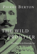The Wild Frontier A Land Of Appalling Obstacles And Haunting Beauty