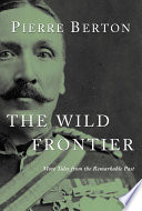 The Wild Frontier A Land Of Appalling Obstacles And