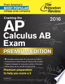 Cracking the AP Calculus AB Exam 2016  Premium Edition