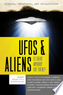 Exposed Uncovered Declassified Ufos And Aliens